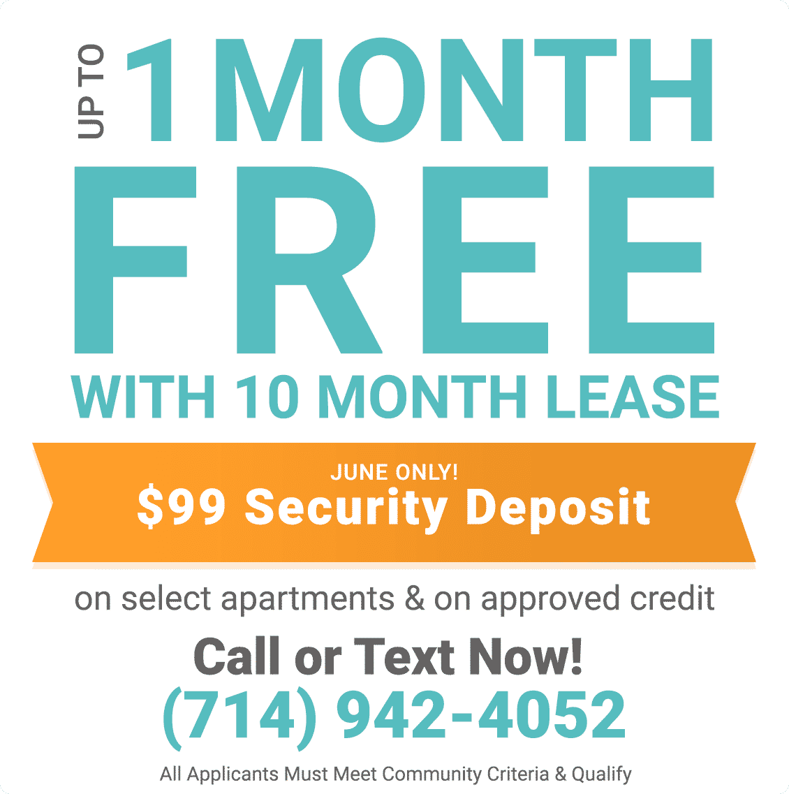 Up to 1 month free with 10 month lease on select apartments. $99 Security Deposit on approved credit